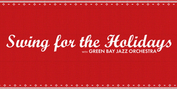 SWING FOR THE HOLIDAYS With Green Bay Jazz Orchestra Now On Sale Photo