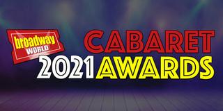 Nominations Close Sunday For The 2021 BroadwayWorld Cabaret Awards Photo