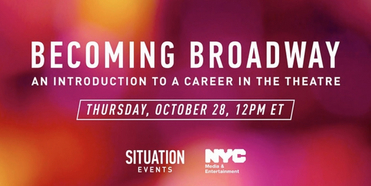 Lineup Announced for BECOMING BROADWAY: AN INTRODUCTION TO A CAREER IN THEATRE Virtual Ope Photo