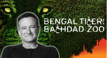 CONFIRMED: Robin Williams Heads Back to Broadway in BENGAL TIGER AT THE BAGHDAD ZOO in 2011
