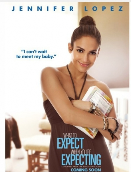 Jennifer Lopez at Posters Revealed for WHAT TO EXPECT WHEN YOU'RE EXPECTING