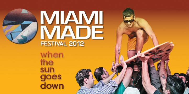 Free Event! The Arsht Center Presents MIAMI MADE FESTIVAL 2012