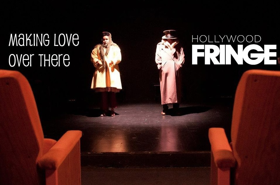 Lonesome No More! Brings MAKING LOVE OVER THERE to Hollywood Fringe, Now thru 6/24