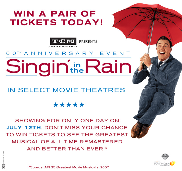 Win Tickets to the 60th Anniversary Event of SINGIN' IN THE RAIN; Plays Select Movie Theaters 7/12!